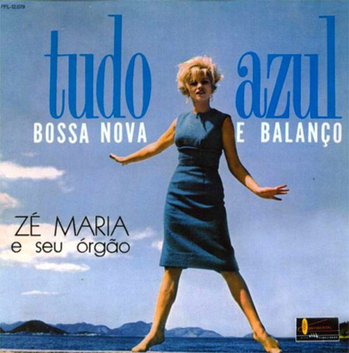 CD ZÉ MARIA E SEU ÓRGÃO - TUDO AZUL - BOSSA NOVA E BALANÇO