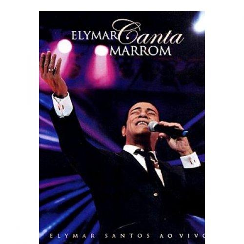 DVD ELYMAR SANTOS - CANTA MARROM - AO VIVO