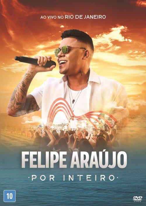 DVD FELIPE ARAUJO - POR INTEIRO