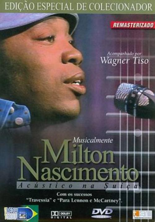 DVD MILTON NASCIMENTO - MUSICALMENTE - ACÚSTICO NA SUIÇA