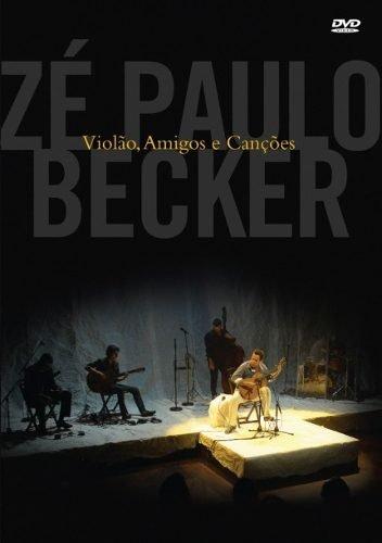 Dvd Zé Paulo Becker - Violão, Amigos E Canções - Original