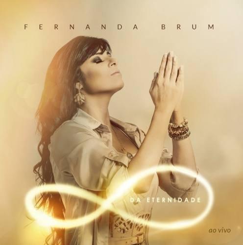 Fernanda Brum - Da Eternidade Ao Vivo Cd Original / Lacrado
