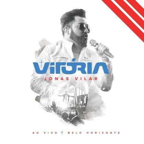 Jonas Vilar - Vitória - Ao Vivo