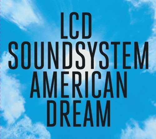 CD LCD SOUNDSYSTEM - AMERICAN DREAM