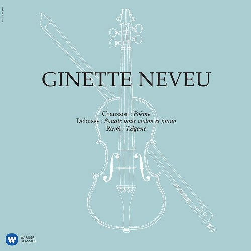 LP VINIL GINETTE NEVEU - CHAUSSON: POEME, DEBUSSY: VIOLIN SONATA, RAVEL: TZIGANE
