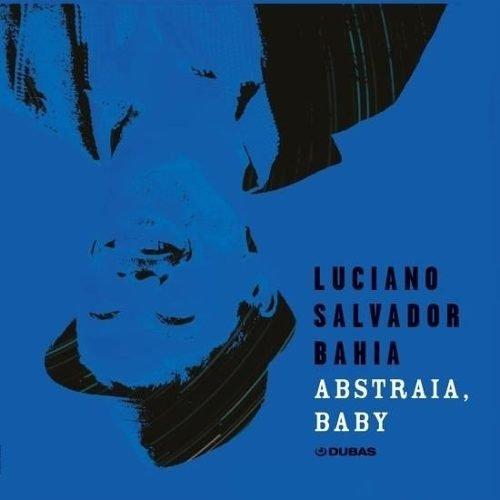 Luciano Salvador Bahia - Abstraia, Baby