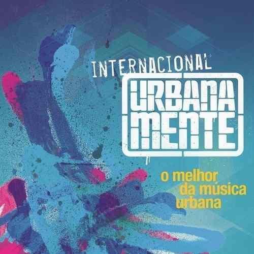 Vários - Urbanamente Internacional - Melhor Da Música Urbana