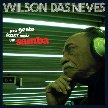 Wilson Das Neves - Pra Gente Fazer Mais Um Samba Cd (novo)