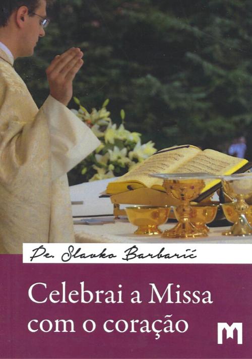 Celebrai a Missa com o Coração