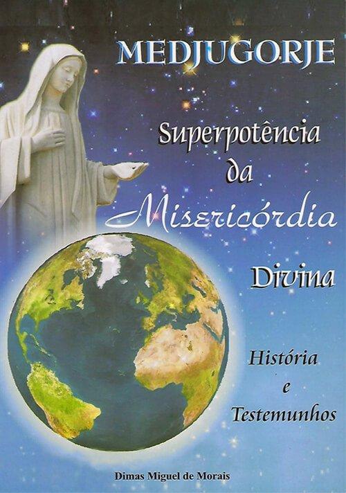 Medjugorje – Superpotência da Misericórdia de Deus