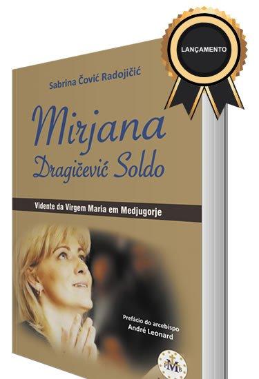 Mirjana Soldo: Vidente da Virgem Maria em Medjugorje (pré-lançamento)