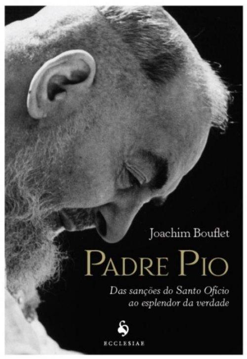 Padre Pio: das sanções do Santo Ofício ao esplendor da verdade
