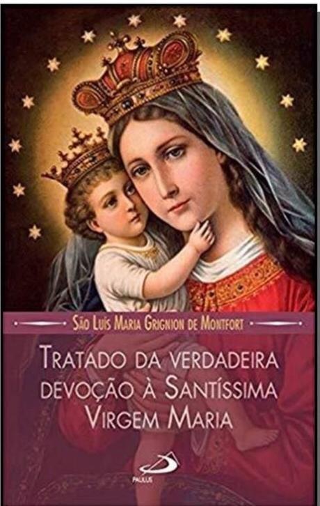 Tratado da Verdadeira Devoção à Virgem Maria
